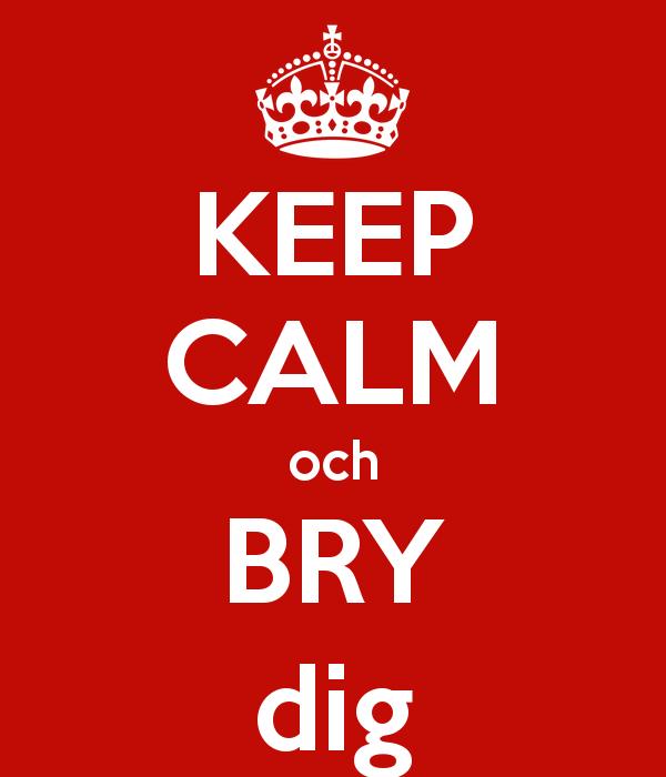 keep-calm-och-bry-dig